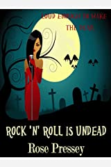 Rock 'n' Roll is Undead Kindle Edition