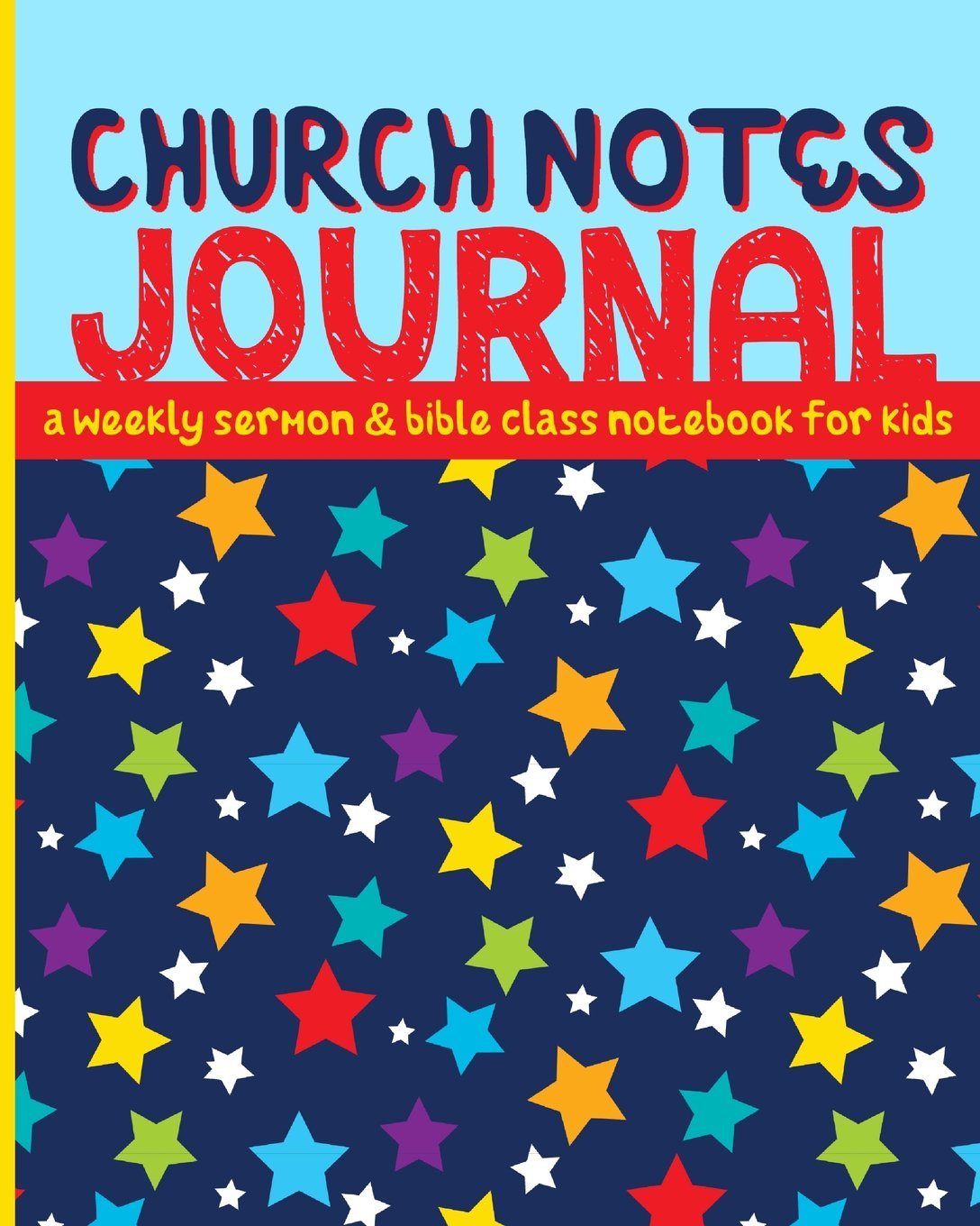 Church Notes Journal: A Weekly Sermon and Bible Class Notebook for Kids ages 7-11 (Bright Stars Cover) pdf