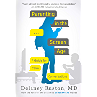 Parenting in the Screen Age: A Guide for Calm Conversations