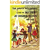 The Happy Hollisters and the Mystery at Missile Town (Volume 19)