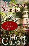 Divine Secrets: A Divine Cozy Mystery