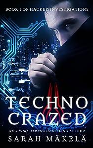 Techno Crazed (Hacked Investigations Book 1)