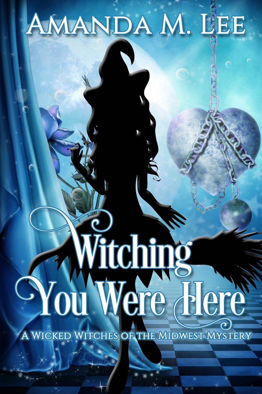 Read Online Witching You Were Here: A Wicked Witches of the Midwest Mystery (Volume 3) ebook