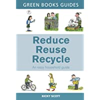 Reduce, Reuse, Recycle (Green Books Guides)
