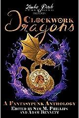 CLOCKWORK DRAGONS: A Fantasypunk Anthology Paperback