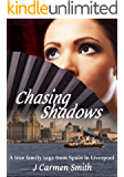 Chasing Shadows: A true family saga from Spain to Liverpool