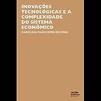 Inovações tecnológicas e a complexidade do sistema econômico