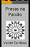 Presas na Paixão (Tesouros de Curitiba e Outras Histórias)