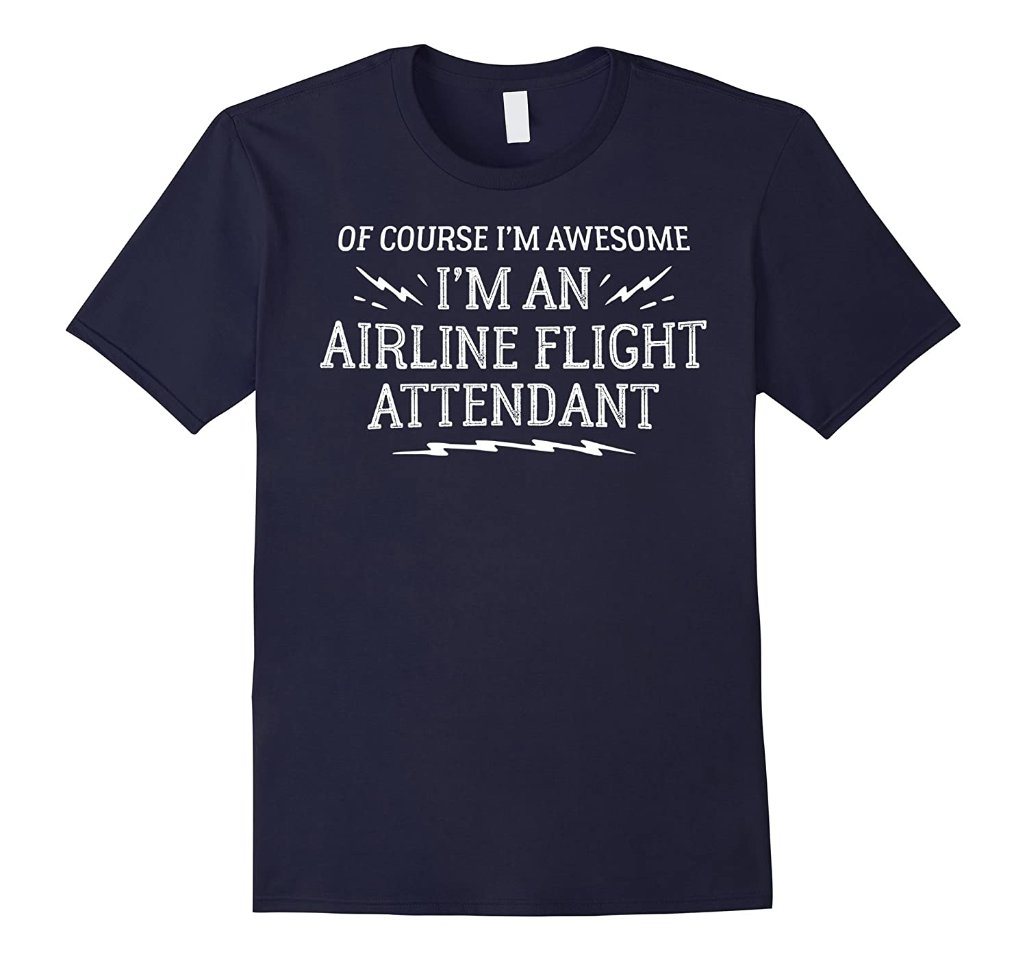 Airline Flight Attendant T-Shirt Gift - Of Course I'm Awesom-TH