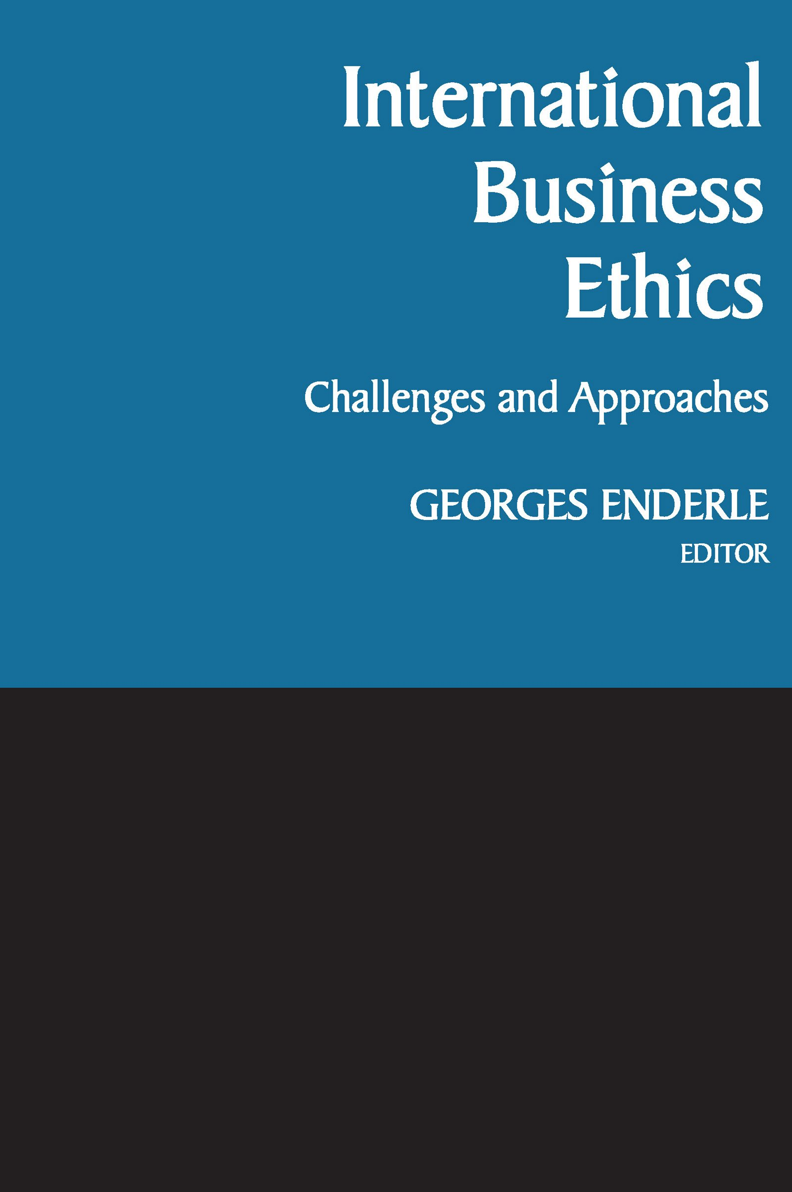 International Business Ethics: Challenges and Approaches: Georges Enderle:  9780268012144: Amazon.com: Books