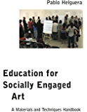 Education for Socially Engaged Art (English Edition)