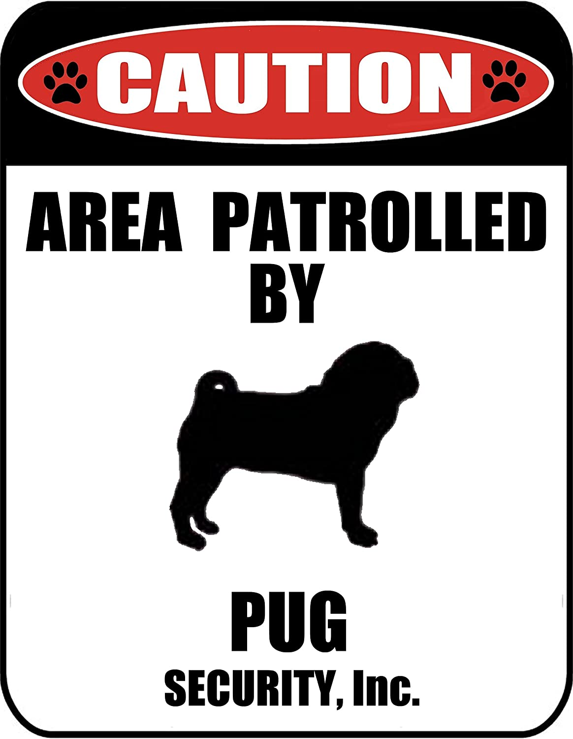 2 Count Caution Area Patrolled by a Pug 9 inch x 11.5 inch Laminated Dog Sign
