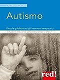 Autismo: Piccola guida a tutti gli interventi terapeutici