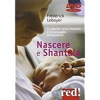 Nascere & Shantala. La nascita senza violenza e il massaggio del bambino. DVD
