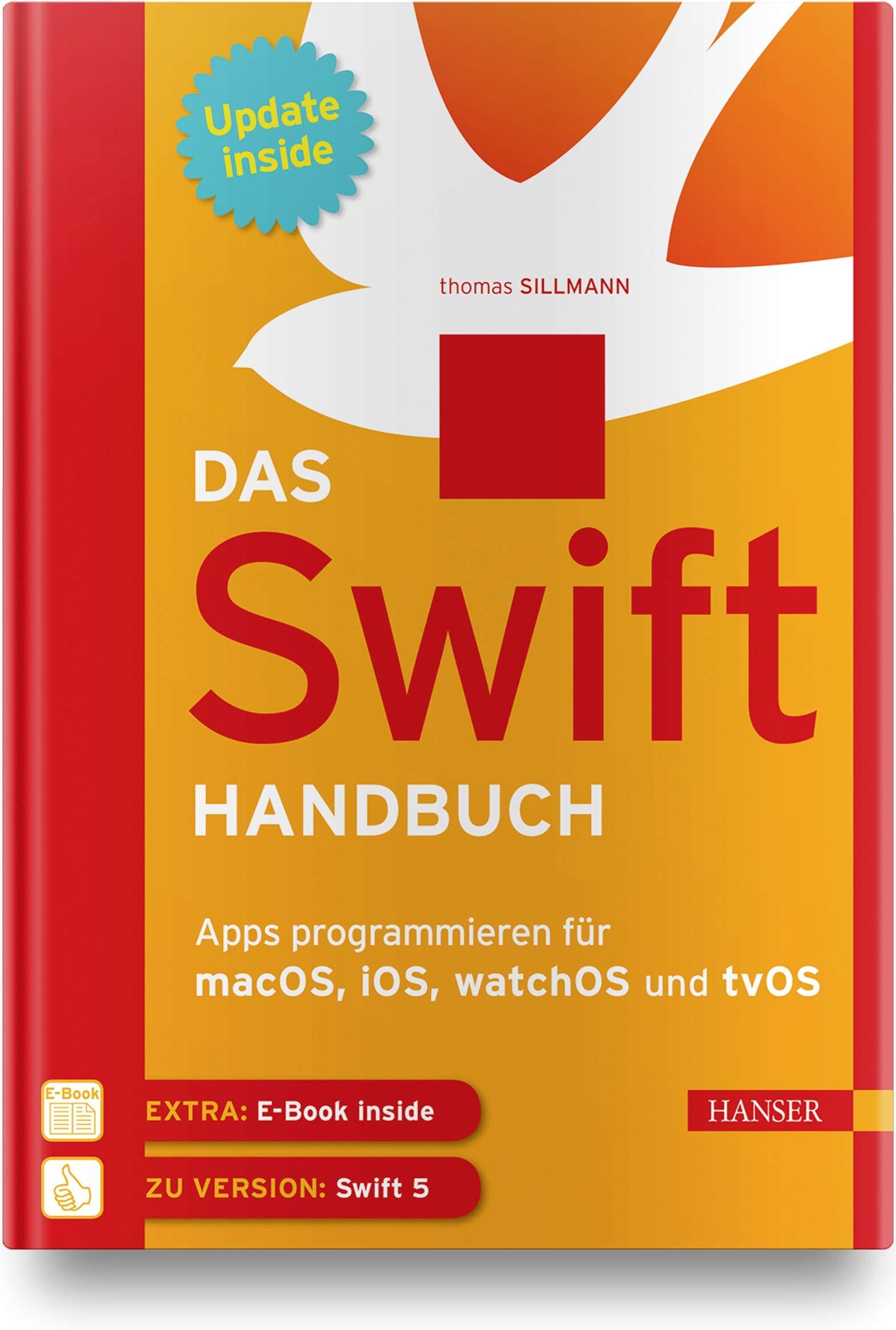 Das Swift Handbuch  Apps Programmieren Für MacOS IOS WatchOS Und TvOS. Inkl. E Book Und Updates Zum Buch