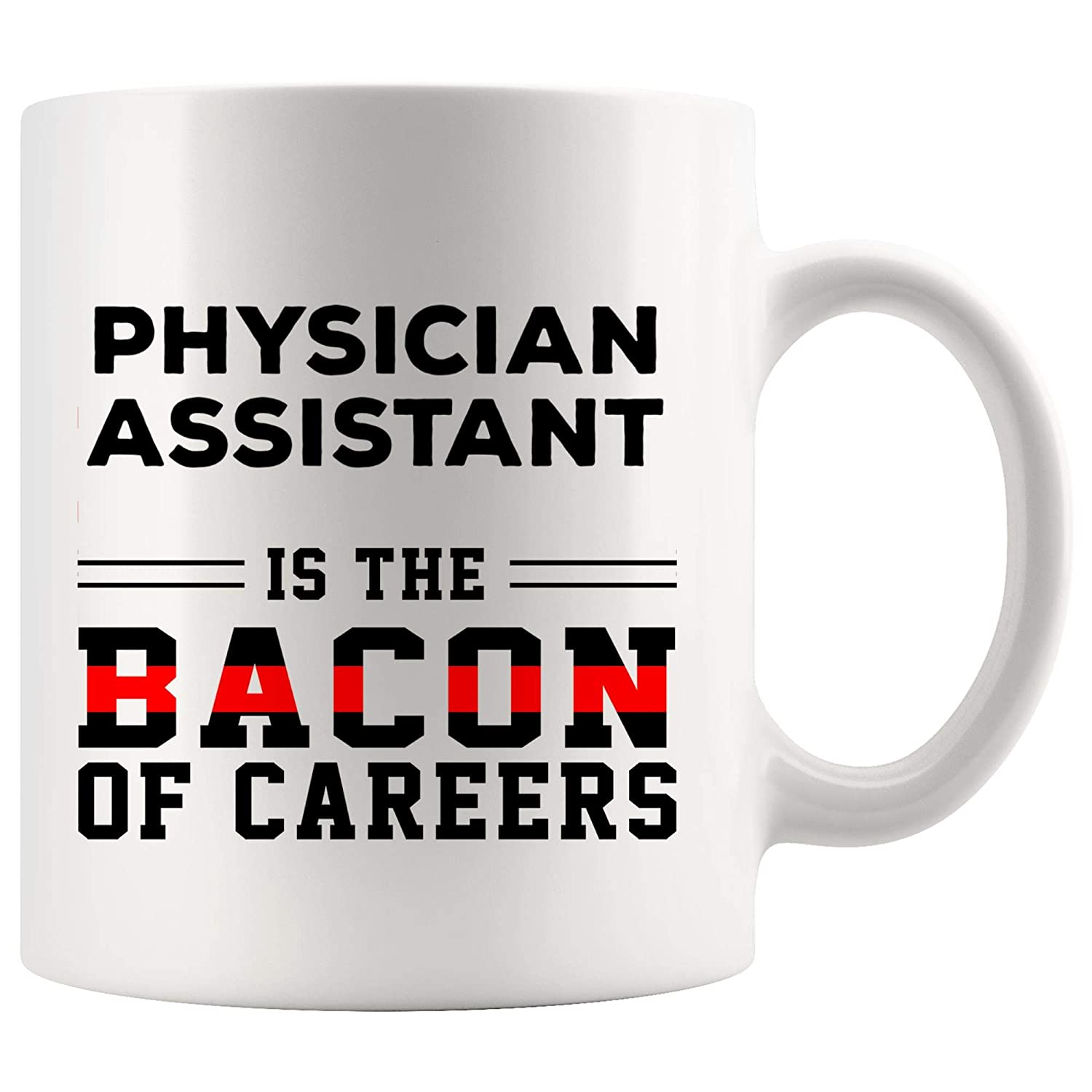 Amazon.com: Physician Assistant Mug Coffee Cup Is Bacon Of ...
