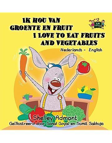 Ik hou van groente en fruit I Love to Eat Fruits and Vegetables: Dutch English