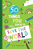 50 Things You Can Do To Save The