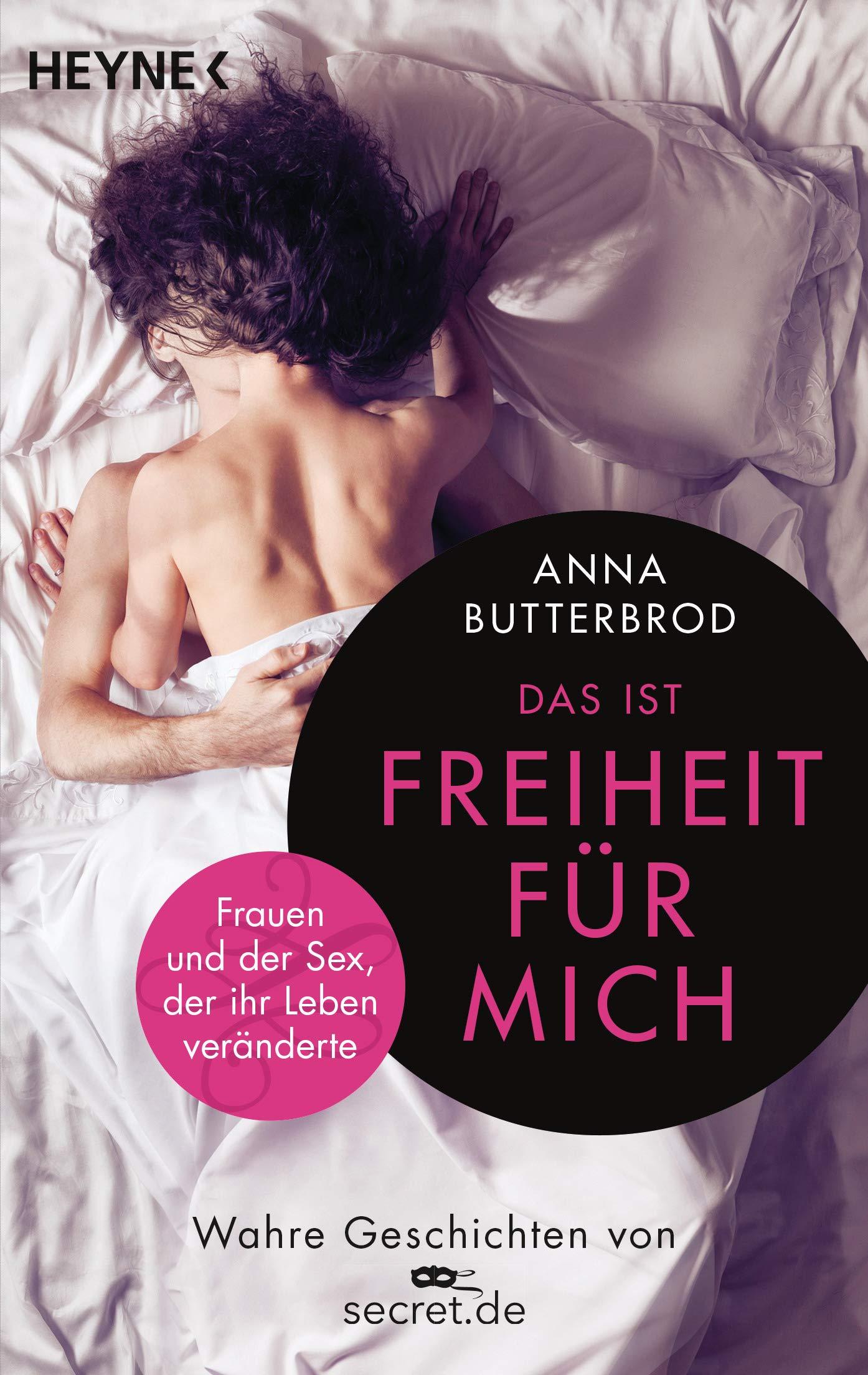 206d3c8728c4 Das ist Freiheit für mich!: Frauen und der Sex, der ihr Leben ...