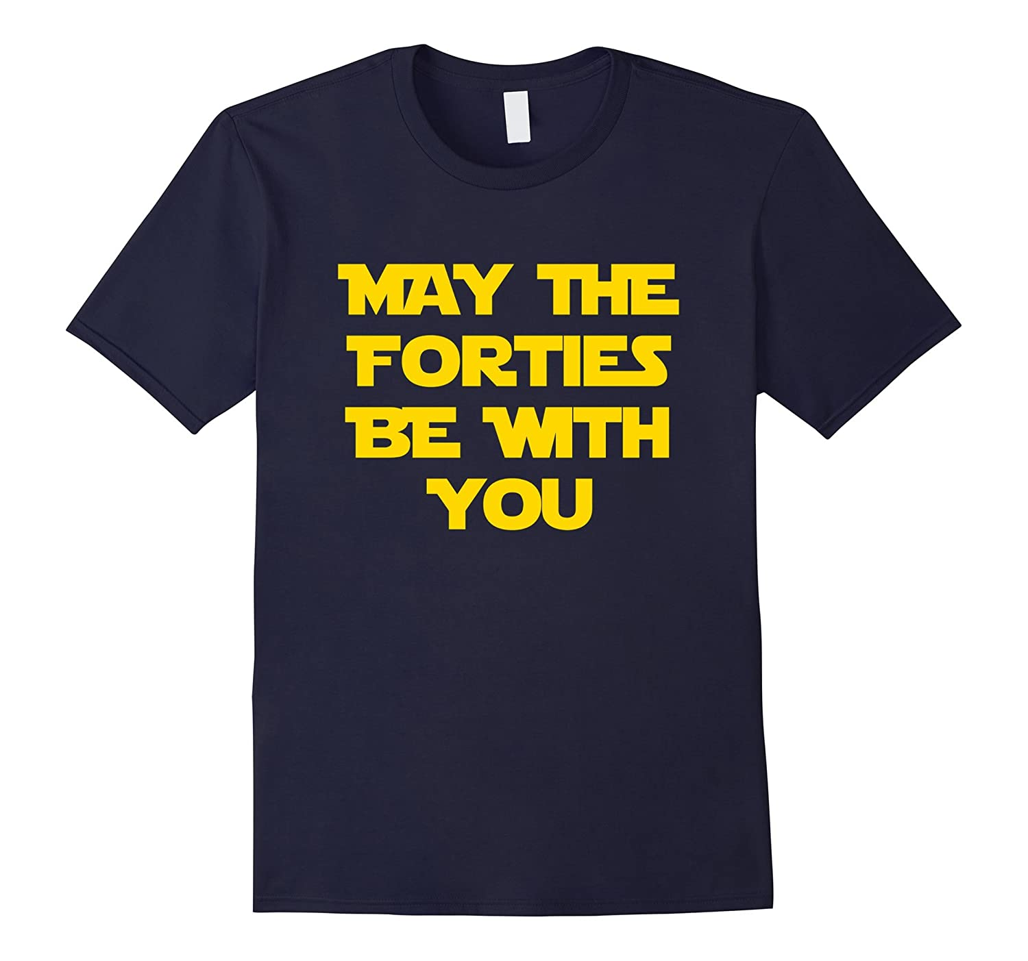 May the Forties Be With You - 40th Birthday Gift Ideas For-BN