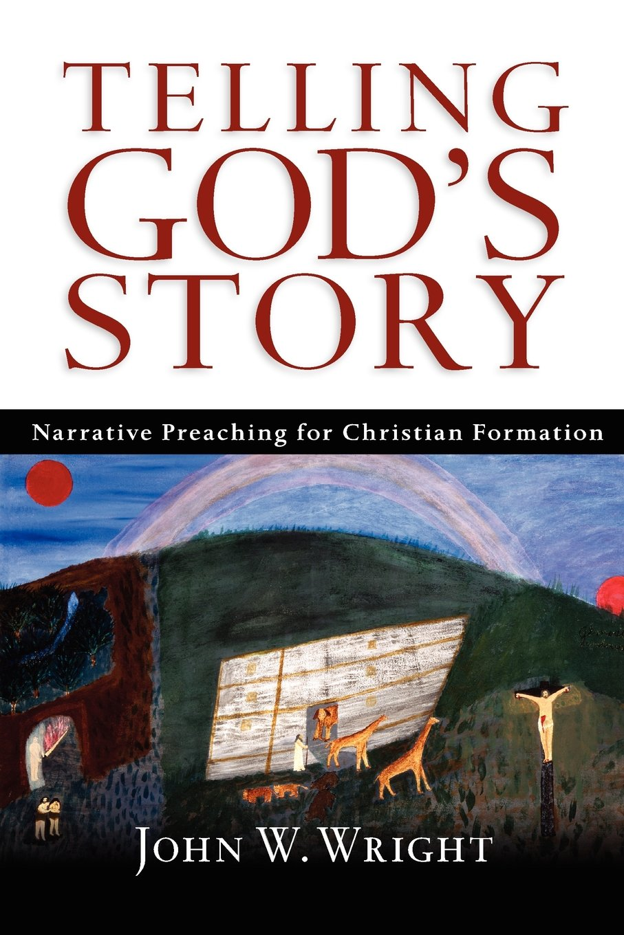 telling god u0027s story narrative preaching for christian formation
