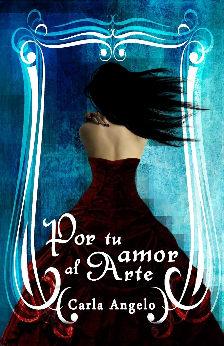 Amazon.com: Por tu amor al arte (Spanish Edition) (9781544680927): Carla Angelo: Books