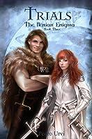Trials (The Ilenian Enigma Book 3): A YA Epic