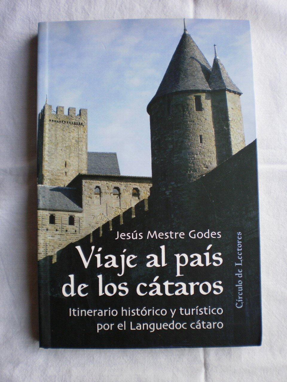 VIAJE AL PAÍS DE LOS CÁTAROS. Itinerario histórico y turístico por el Languedoc cátaro: Amazon.es: Mestre Godes, Jesús: Libros