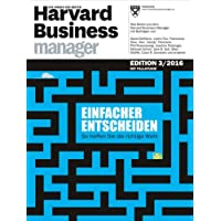 Harvard Business Manager Edition 3/2016: Einfacher entscheiden