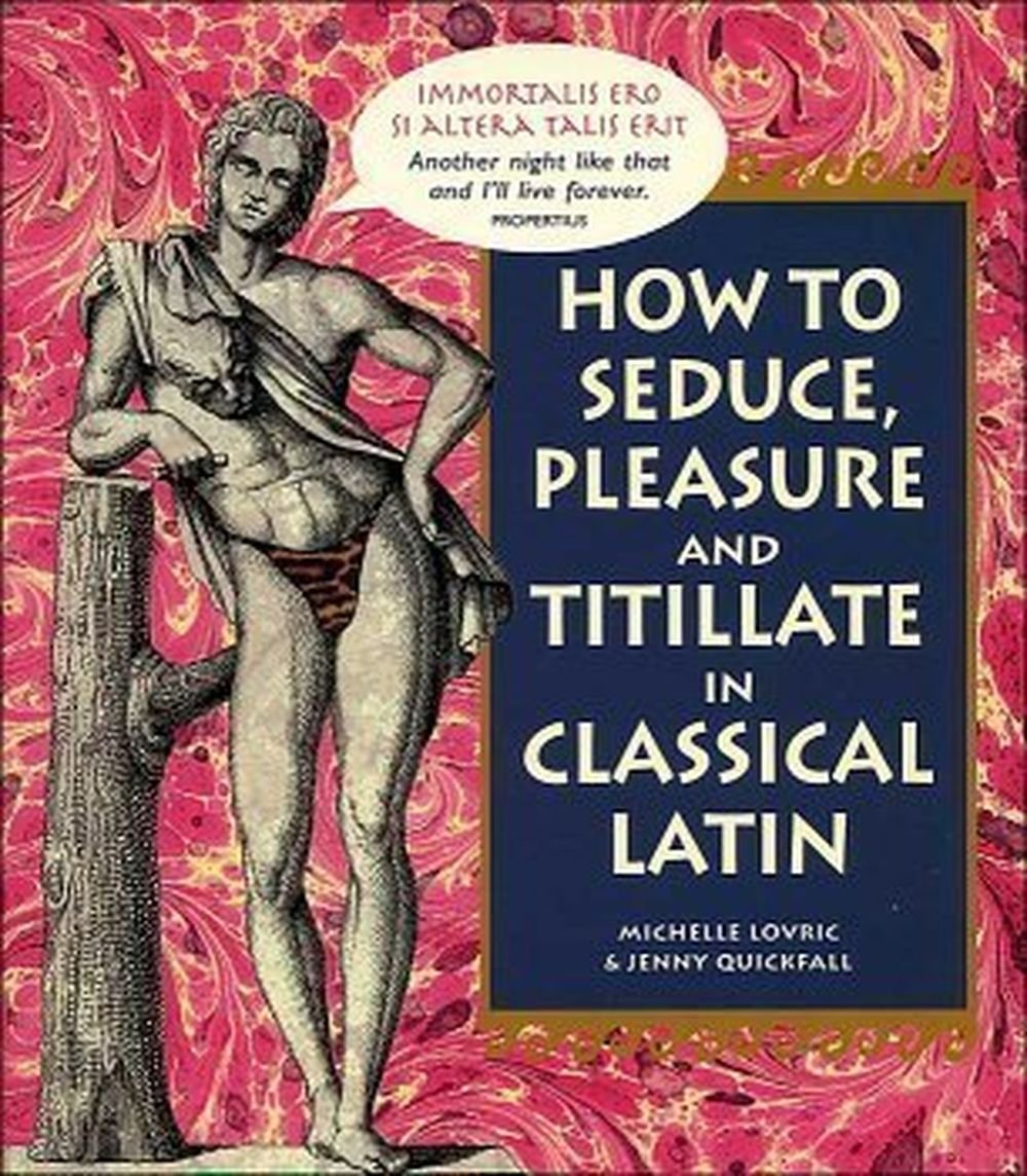 Download How To Seduce, Pleasure and Titillate in Classical Latin ebook