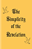 The Simplicity of the Revelation (English Edition)