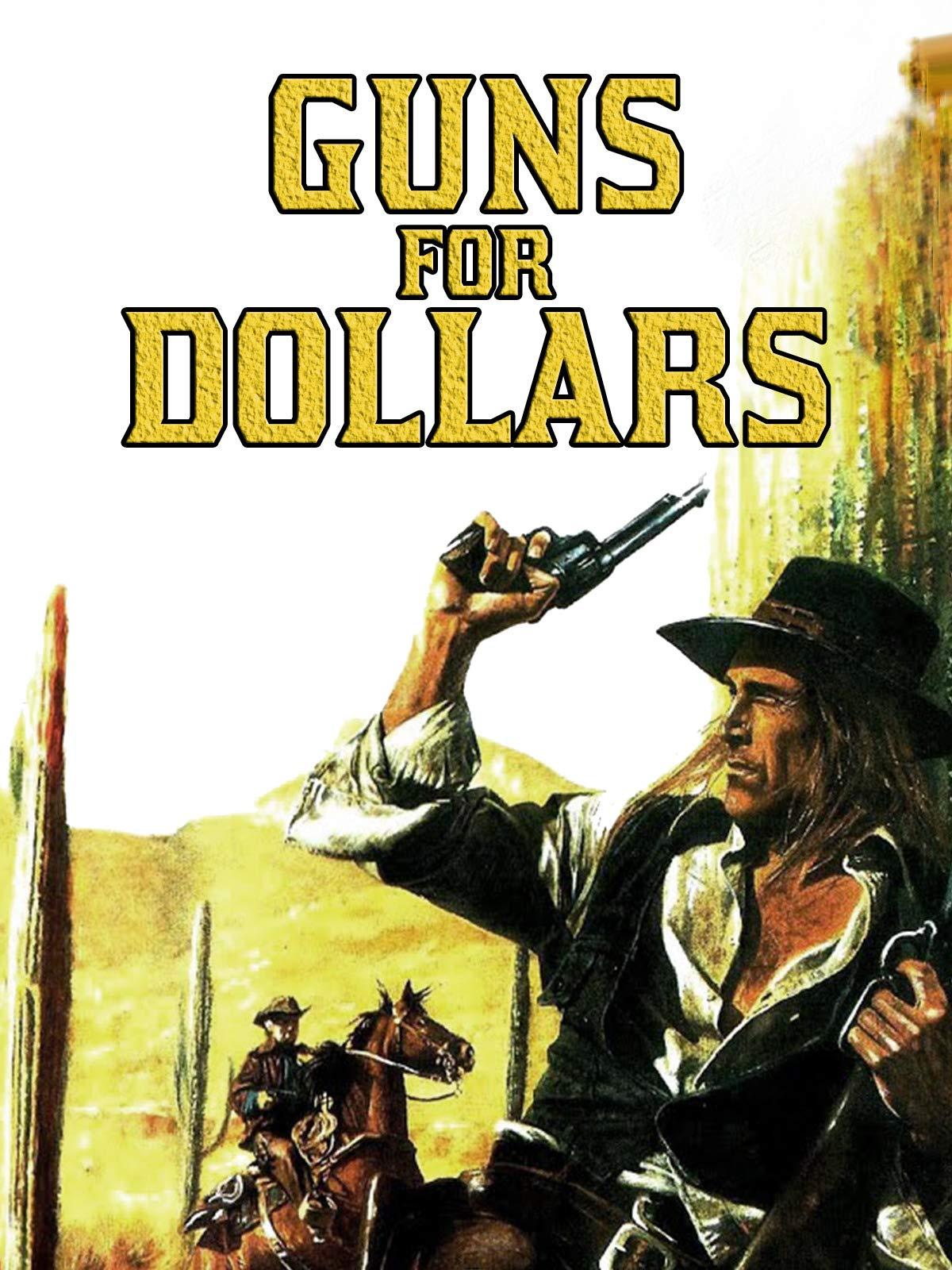 Guns for Dollars on Amazon Prime Video UK
