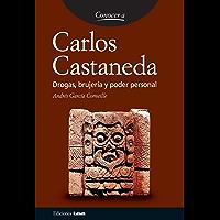 Carlos Castaneda. Drogas, brujería y poder personal.