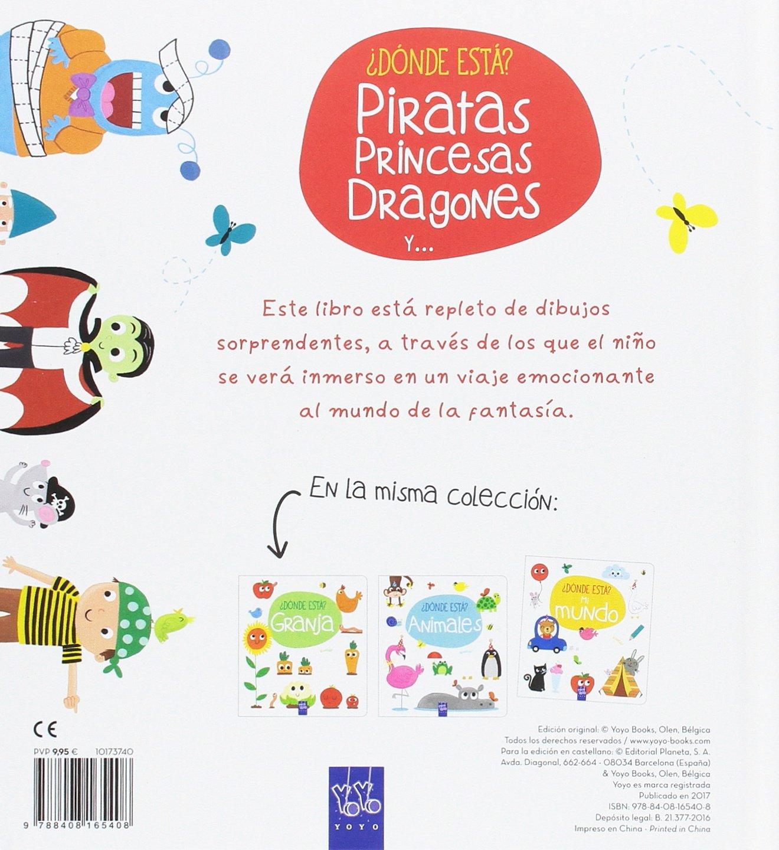 ¿Dónde está? Piratas, princesas, dragones y ...: Amazon.es: YOYO, Editorial Planeta S. A.: Libros