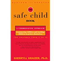 The Safe Child Book: A Commonsense Approach to Protecting Children and Teaching Children to Protect Themselves