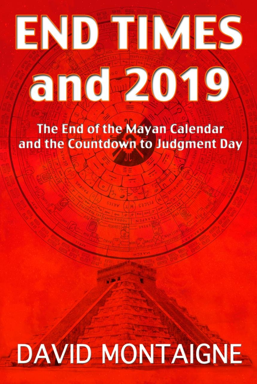 Download End Times and 2019: The End of the Mayan Calendar and the Countdown to Judgment Day pdf