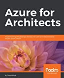 Azure for Architects: Implementing cloud design, DevOps, IoT, and serverless solutions on your public cloud (English Edition)