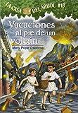 La casa del árbol # 13 Vacaciones al pie de un volcán / Vacation Under the Volcano (Spanish Edition) (Casa del Arbol (Paperback))