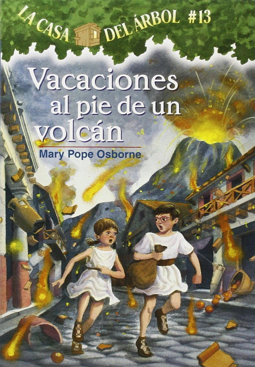 La casa del árbol # 13 Vacaciones al pie de un volcán / Vacation Under the Volcano (Spanish Edition) (La Casa Del Arbol / Magic Tree House)