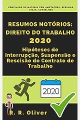 Resumos Notórios: Direito do Trabalho - Hipóteses de Interrupção, Suspensão e Rescisão do Contrato de Trabalho eBook Kindle