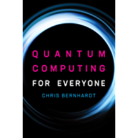 Quantum Computing for Everyone (The MIT Press)