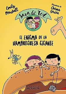 Sara & Ted, detectives. El enigma de la Hamburguesa Gigante (Literatura Infantil (
