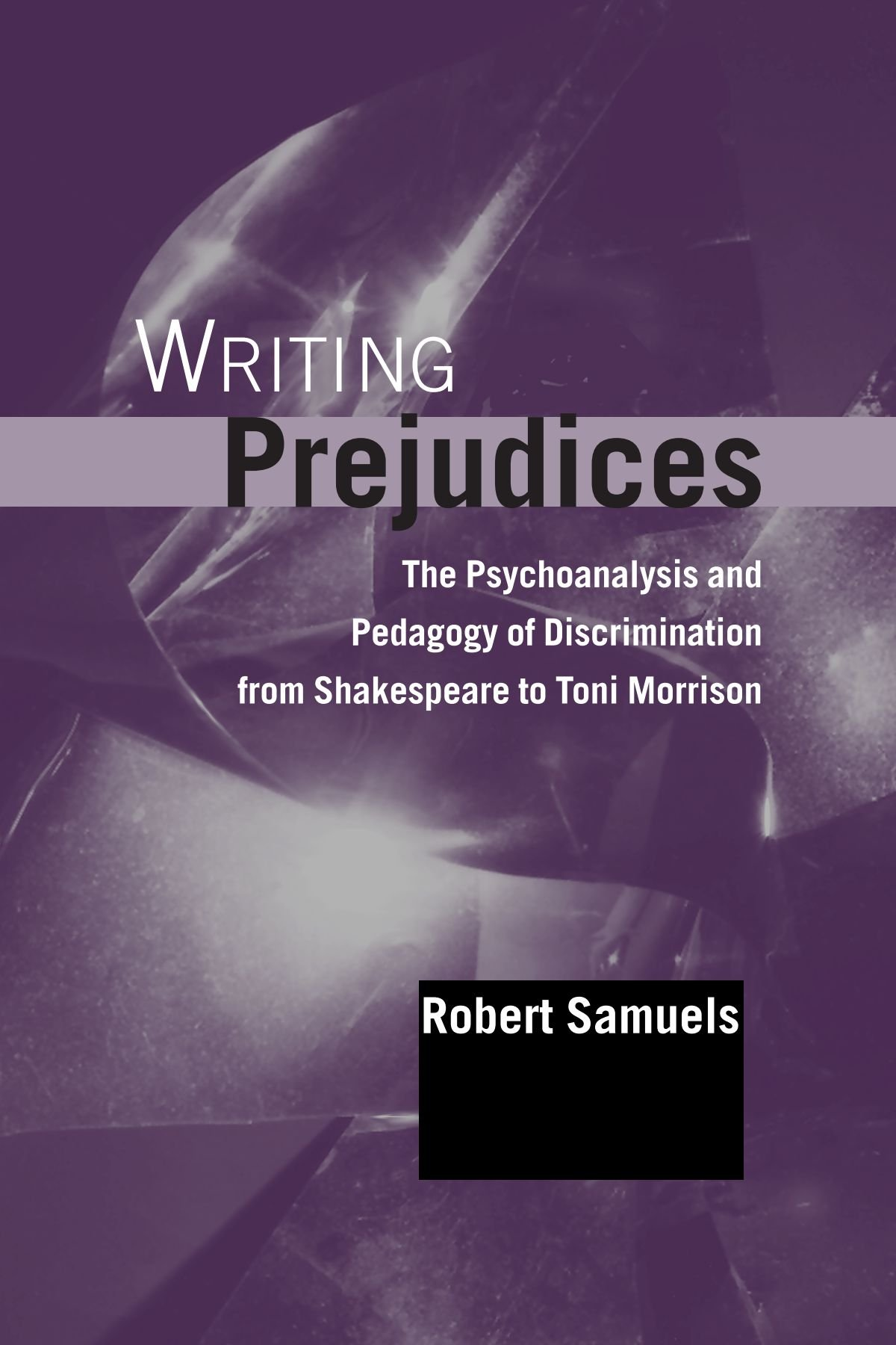 Download Writing Prejudices: The Psychoanalysis and Pedagogy of Discrimination from Shakespeare to Toni Morrison (SUNY series in Psychoanalysis and Culture) ebook