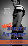 Not Broken Anymore (Keeping Score Book 4)