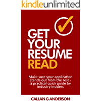 Get Your Resume Read: Make sure your application stands out from the rest - a practical and quick guide by industry…