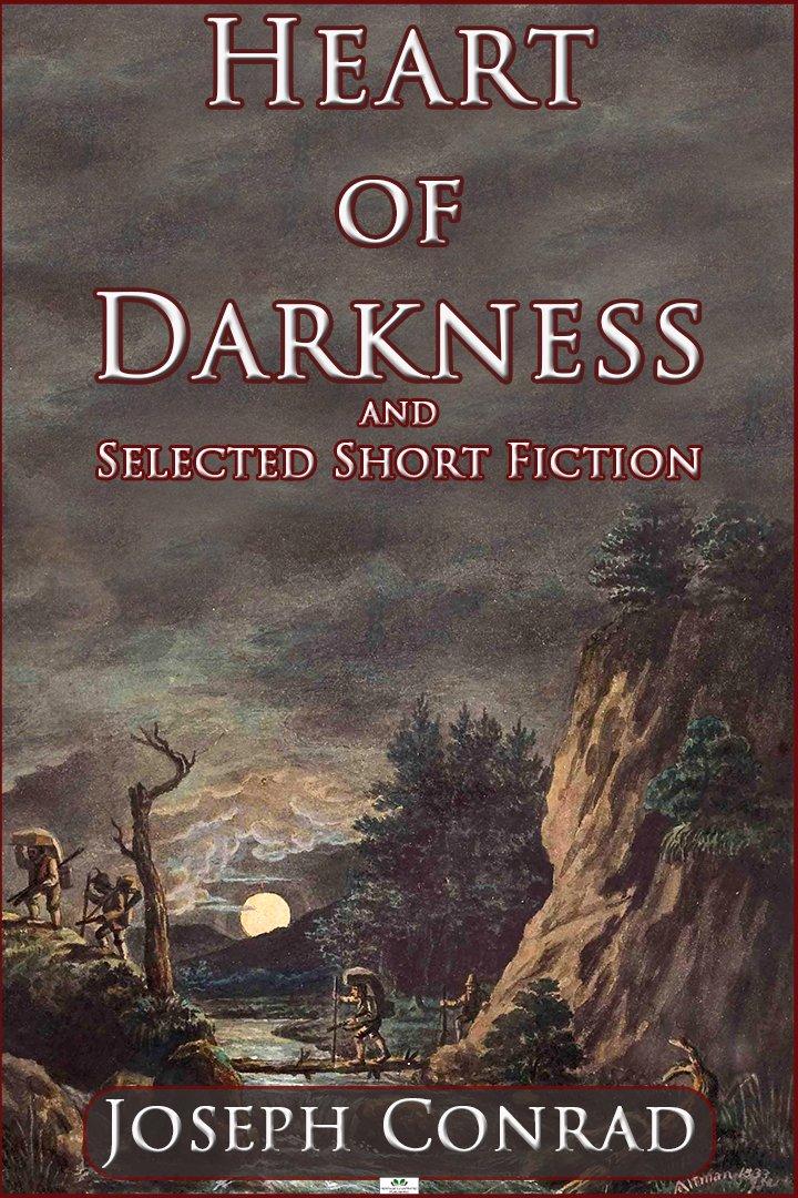 Heart of Darkness and Selected Short Fiction por Joseph Conrad