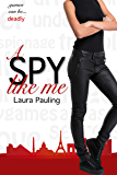 A Spy Like Me (Circle of Spies Book 1)