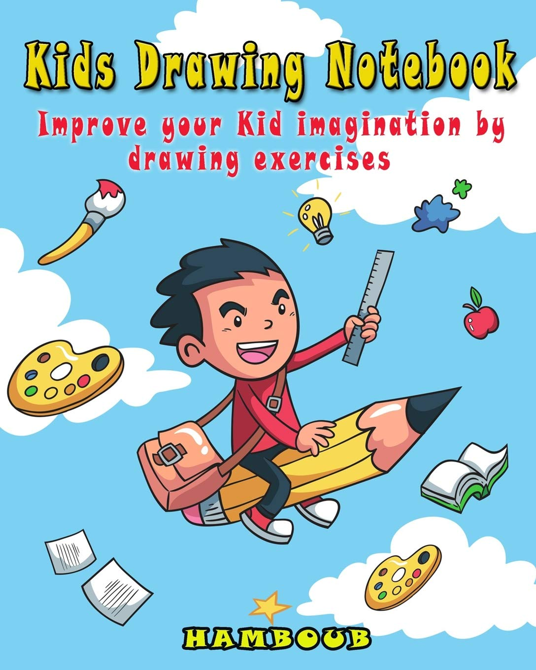 Kids Drawing Notebook: Improve your Kid Imagination by