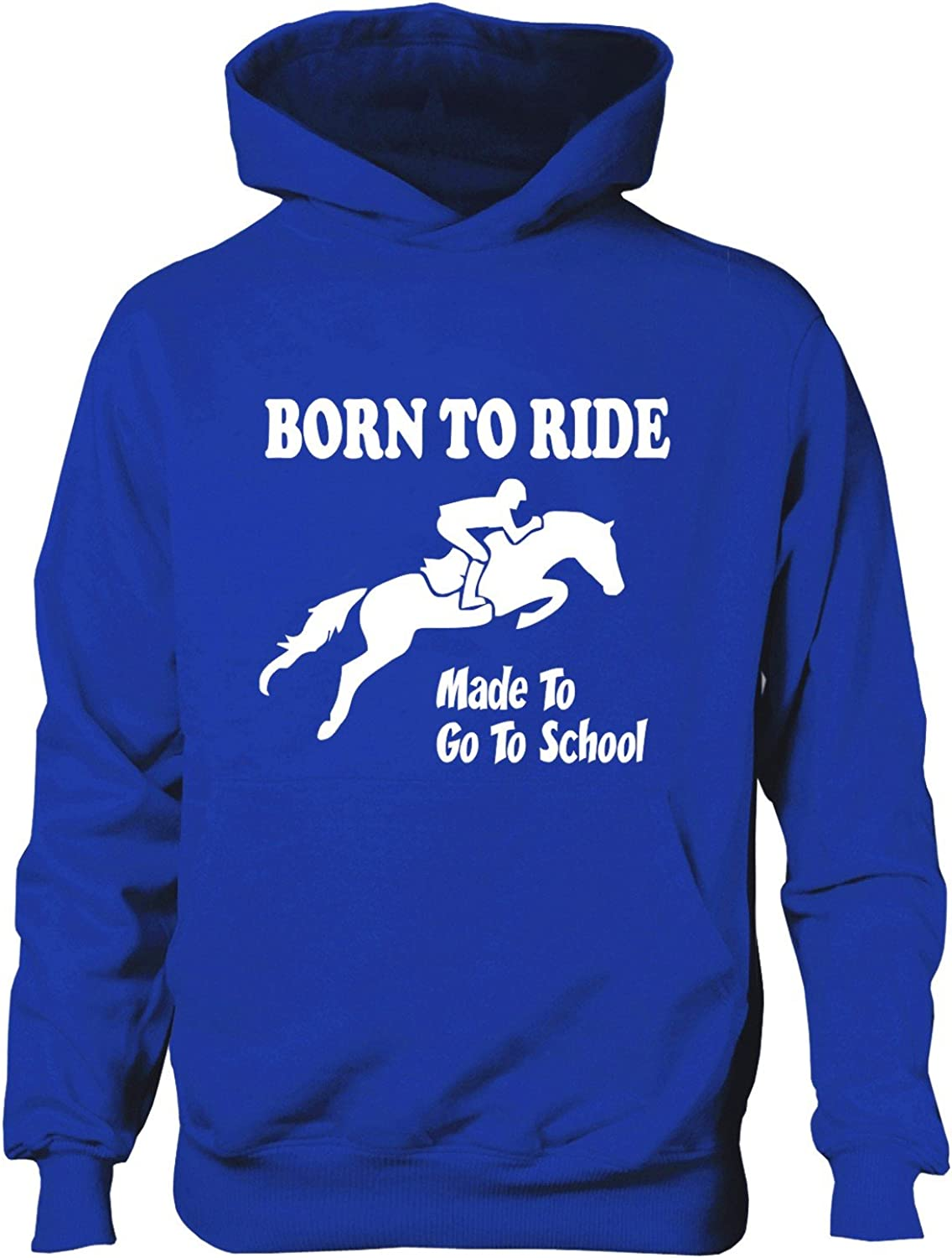 Born to Ride forced to go to school pony horse girls//boys hoodie equestrian