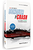 2014:  Last Chance to Conquer The Crash: You Can SURVIVE and PROSPER in the Deflationary Depression